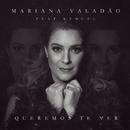 Queremos Te Ver feat.Kemuel/Mariana Valadão