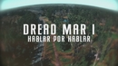 Hablar por Hablar (Official Lyric Video)/Dread Mar I