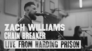 Chain Breaker (Live from Harding Prison)/Zach Williams