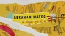 Mejor Que Él (Lyric Video)/Abraham Mateo