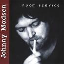 Room Service/Johnny Madsen