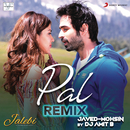 "Pal (Remix (From ""Jalebi""))/DJ Amit B, Javed - Mohsin, Arijit Singh & Shreya Ghoshal"