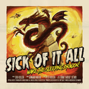 Wake The Sleeping Dragon!/Sick Of It All