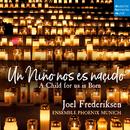 Un Niño nos es nasçido - A Child for Us Is Born/Joel Frederiksen