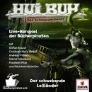 Live-Hörspiel: Der schwebende Lollländer/HUI BUH neue Welt