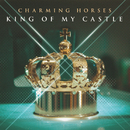 King of My Castle/Charming Horses