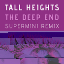 The Deep End (Supermini Remix)/Tall Heights