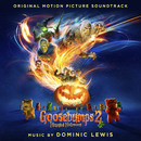 Goosebumps 2: Haunted Halloween (Original Motion Picture Soundtrack)/Dominic Lewis