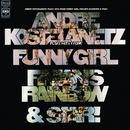 Hits from Funny Girl, Finian's Rainbow, and Star/Andre Kostelanetz & His Orchestra