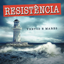 Ventos e Mares/Resistencia