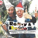 Tomten é full (De' é sommar?)/Ronny & Ragge