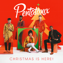 Christmas Is Here!/Pentatonix