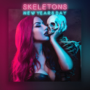 Skeletons/New Years Day