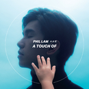 A Touch Of/Phil Lam
