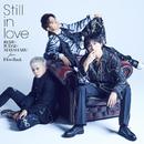 Still in love(REIJI×JUDAI×MASAHARU from FlowBack)/FlowBack