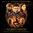 Robin Hood (Original Motion Picture Soundtrack)/Joseph Trapanese