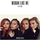 Woman Like Me (Wideboys Remix)/Little Mix