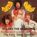 At Last...The Beginning - The Making Of Electric Ladyland: The Early Takes Sampler/THE JIMI HENDRIX EXPERIENCE