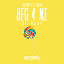 Beg 4 Me feat.Airliftz/Cuurley & Kayda