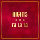 Fa La La/High15