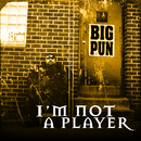 I'm Not a Player EP/Big Pun