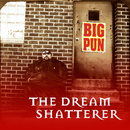 The Dream Shatterer EP/Big Pun