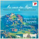 Au coeur des Alpes  - Volkslieder aus der Schweiz/Marie-Claude Chappuis