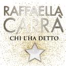 Chi l'ha detto/Raffaella Carrà