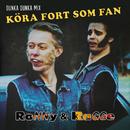 Köra fort som fan (Dunka dunka mix)/Ronny & Ragge