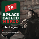 A Place Called World feat.Dan Croll & Nach & Anni B Sweet/John Legend