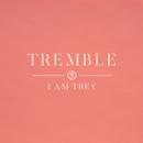 Tremble/I AM THEY