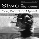 You, World, or Myself feat.Roy Woods/Stwo