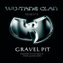 Gravel Pit/Wu-Tang Clan