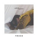 Anxiety/TRACE