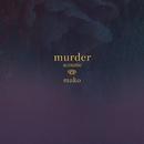 Murder (Acoustic)/Mako