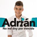 No Me Doy por Vencido/Adrián