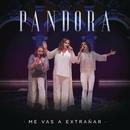 Me Vas a Extrañar/Pandora