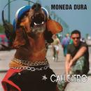 Callejero (Remasterizado)/Moneda Dura