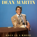 Once in a While/Dean Martin