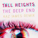 The Deep End (Kaz James Remix)/Tall Heights
