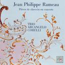 Rameau: Pièces de clavecin en concerts/Trio Arcangelo Corelli