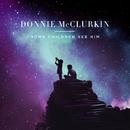 Some Children See Him/Donnie McClurkin