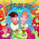 Drunk As Hell (Remixes) feat.Jesper Jenset/Lost Kings