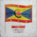 Song for a Dream/Indochine