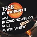 Fausto Papetti - 1968 Recording Session, Vol. 3/Fausto Papetti