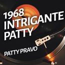 Intrigante Patty/Patty Pravo