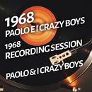 Paolo E i Crazy Boys - 1968 Recording Session/Paolo & I Crazy Boys