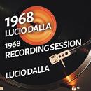 Lucio Dalla - 1968 Recording Session/Lucio Dalla