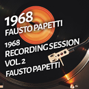 Fausto Papetti - 1968 Recording Session, Vol. 2/Fausto Papetti