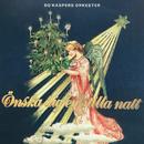 Önska dig en stilla natt/Bo Kaspers Orkester